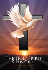 The Holy Spirit and His Gifts - eBook