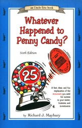 Whatever Happened to Penny Candy? Sixth Edition
