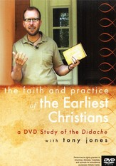Discover the Didache with Tony Jones: A DVD Study in the Faith & Practice of the Early Church