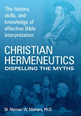 Christian Hermeneutics: Dispelling The Myths - eBook