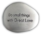 Do Small Things With Great Love Pocket Stone