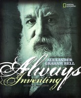 Always Inventing; A Photobiography of Alexander Graham Bell