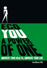 ECO YOU A POWER OF ONE: Improve Your Health, Improve Your Life - eBook