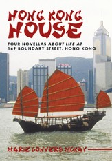 Hong Kong House: Four novellas about life at 169 Boundary Street. Hong Kong. - eBook