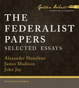 The Federalist Papers: Selected Essays Unabridged Audiobook on CD