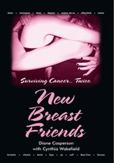 New Breast Friends: Surviving Cancer... Twice. - eBook