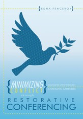 Minimizing Conflict through Restorative Conferencing: Changing Lives through Changing Attitudes - eBook