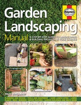 Garden Landscaping Manual: A Step-by-Step Guide to Landscaping and Building Projects in Your Garden