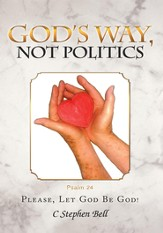 God's Way, Not Politics: Please, Let God Be God! - eBook