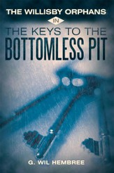The Willisby Orphans: In The Keys to the Bottomless Pit - eBook