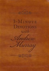 3-Minute Devotions with Andrew Murray: Inspiring Devotions and Prayers