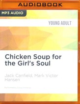 Chicken Soup for the Girl's Soul: Real Stories by Real Girls About Real Stuff - unabridged audio book on MP3-CD