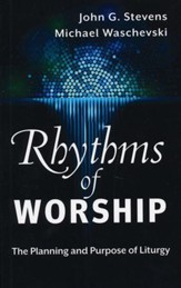 Rhythms of Worship: The Planning and Purpose of Liturgy - Slightly Imperfect