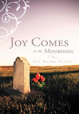 JOY COMES IN THE MOURNING - eBook