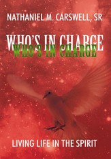 Who's In Charge: Living Life In The Spirit - eBook
