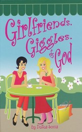 Girlfriends, Giggles & God