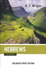 Hebrews for Everyone - Enlarged Print Edition