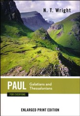 Paul for Everyone: Galatians and Thessalonians - Enlarged Print Edition
