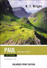 Paul for Everyone: Romans, Part 1 (Chapters 1-8) - Enlarged Print Edition