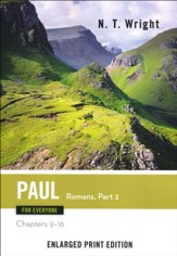 Paul for Everyone: Romans, Part 2 (Chapters 9-16) - Enlarged Print Edition