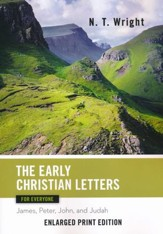 The Early Christian Letters for Everyone: James, Peter, John, and Judah - Enlarged Print Edition