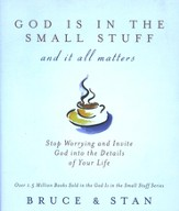 God Is In the Small Stuff - And it all Matters