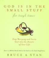 God is in the Small Stuff: For Tough Times