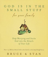 God Is in the Small Stuff for Your Family