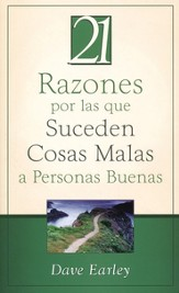 21 Razones por las que Suceden Cosas Malas a Personas Buenas (21 Reasons Bad Things Happen to Good People)
