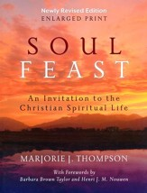 Soul Feast, Newly Revised Edition-Enlarged: An Invitation to the Christian Spiritual Life