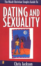 The Black Christian Singles Guide to Dating and Sexuality - eBook