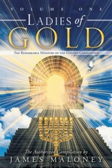 Ladies of Gold: The Remarkable Ministry of the Golden Candlestick, Volume One: The Remarkable Ministry of the Golden Candlestick, Volume One - eBook