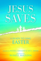 Jesus Saves: A Ready to Sing Easter - Choral Book