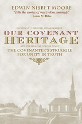 Our Covenant Heritage: Covenanter's Struggle for Unity in Truth