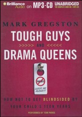 Tough Guys and Drama Queens: How Not to Get Blindsided by Your Child's Teen Years Unabridged Audiobook on MP3