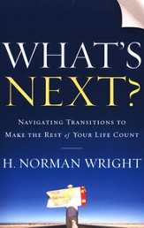 What's Next?: Navigating Transitions to Make the Rest of Your Life Count - eBook