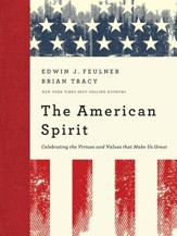 The American Spirit: Celebrating the Virtues and Values that Make Us Great - eBook