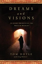 DREAMS AND VISIONS: Is Jesus Awakening the Muslim World? - eBook