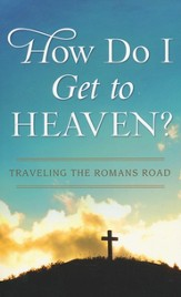 How Do I Get to Heaven? Walking the Romans Road