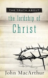 The Truth About the Lordship of Christ - eBook
