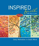 Inspired Faith: 365 Days a Year: Daily Motivation in God's Word - eBook