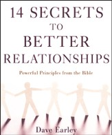 14 Secrets to Better Relationships: Powerful Principles from the Proverbs