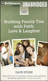 Building Family Ties with Faith, Love, & Laughter - unabridged audiobook on MP3