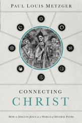 Connecting Christ: How to Discuss Jesus in a World of Diverse Paths - eBook