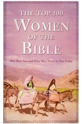 The Top 100 Women of the Bible