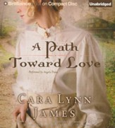A Path Toward Love Unabridged Audiobook on CD