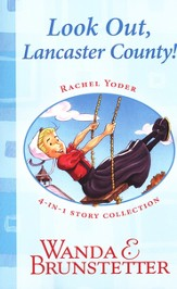 Rachel Yoder Story Collection 1-Look Out, Lancaster County!: Four Stories in One
