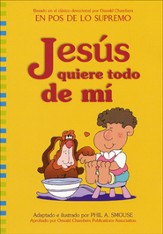 Jesús Quiere Todo de Mí  (Jesus Wants All of Me)