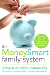 The MoneySmart Family System: Teaching Financial Independence to Children of Every Age - eBook