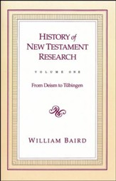 History Of New Testament Research, Volume 1